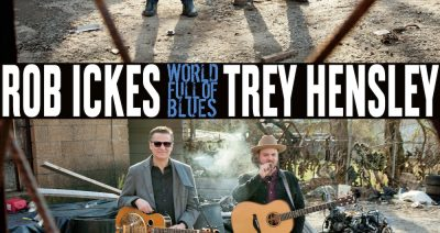 Rob Ickes & Trey Hensley Announce New Album 'World Full of Blues'