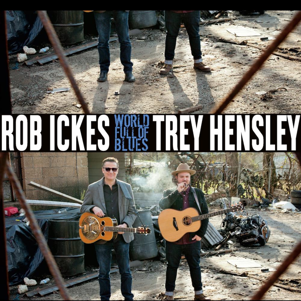 Rob Ickes & Trey Hensley: World Full of Blues